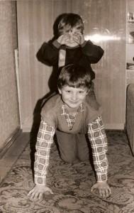 Baaaardzo lubiłem bawi się z braćmi...
